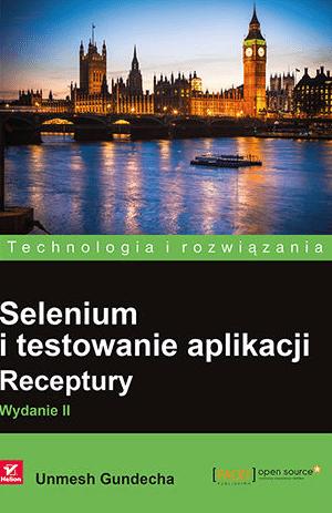 Książki dla testerów oprogramowania cz. 3 - selenium i testowanie