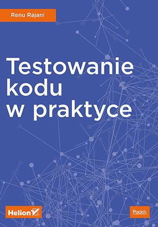 Książki dla testerów oprogramowania cz. 4 - testowanie kodu w praktyce