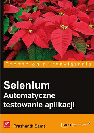 Książki dla testerów oprogramowania cz. 5 - Selenium. Automatyczne testowanie aplikacji - Prashanth Sams