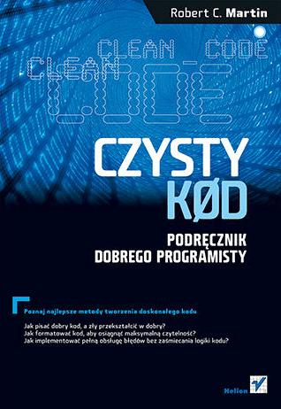 Inne książki dla testerów cz. 2 - Czysty kod. Podręcznik dobrego programisty - Robert C. Martin