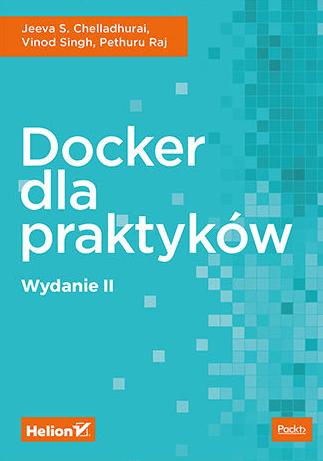Inne książki dla testerów cz. 1 - Docker dla praktyków. Wydanie II - Jeeva S. Chelladhurai, Vinod Singh, Pethuru Raj.png
