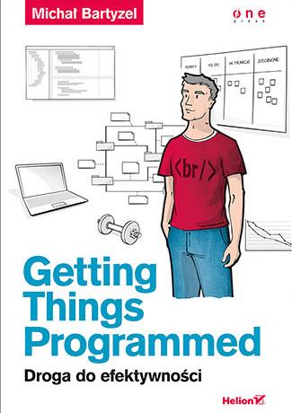Inne książki dla testerów cz. 2 - Getting Things Programmed. Droga do efektywności - Michał Bartyzel