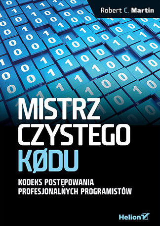 Inne książki dla testerów cz. 2 - Mistrz czystego kodu. Kodeks postępowania profesjonalnych programistów - Robert C. Martin