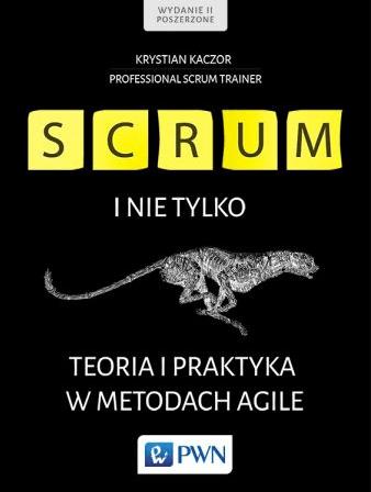 SCRUM i nie tylko.Teoria i praktyka w metodach Agile
