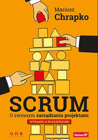 Książki na temat Scruma - Scrum. O zwinnym zarządzaniu projektami. Wydanie II rozszerzone